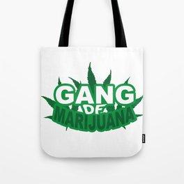 Gang Of Marijuana Tote Bag