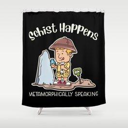 Schist Happens Metamorphically Speaking Illustration Shower Curtain