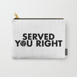Served You Right Carry-All Pouch