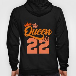 The Queen Is 22nd Birthday Gift Idea For Her Hoody