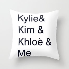 Kylie Kim Khloè Crew Throw Pillow
