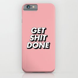 Get Shit Done black and white typography pink black and white motivational typography wall decor iPhone Case