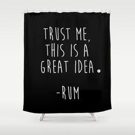Trust Me - RUM Shower Curtain