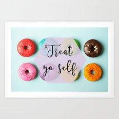 Treat Yo Self Doughnuts Art Print