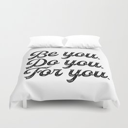Be you. Do you.For you. Duvet Cover