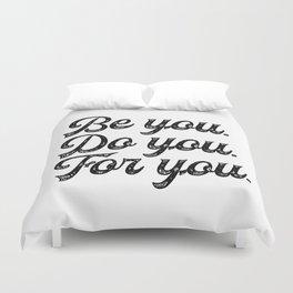 Be you. Do you.For you. Duvet Cover