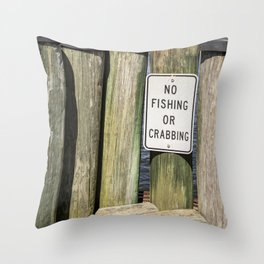 No Fishing or Crabbing Throw Pillow