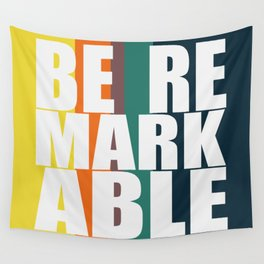BE REMARKABLE Wall Tapestry