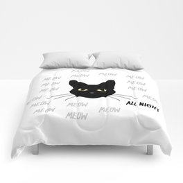 Meow all night long black and white cat Comforters