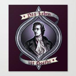 Das Leben ist Goethe Canvas Print