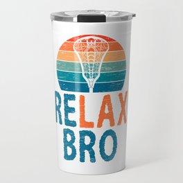 Relax Bro Ball Down Laxer Slide Poke Sports Tee Love Defense Coast To Coast For Sporty You T-shirt Travel Mug