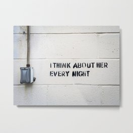I Think About Her Every Night Metal Print