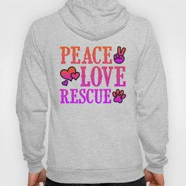 Peace Love Rescue Animal Pet Rescuer Hoody