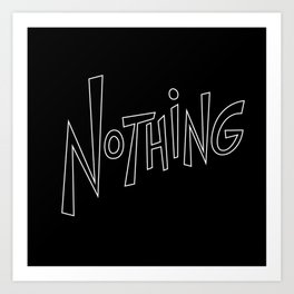 Nothing Art Print