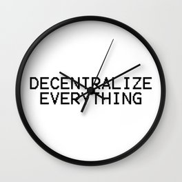 Decentralize Everything Wall Clock