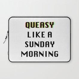 Queasy Like A Sunday Morning Laptop Sleeve
