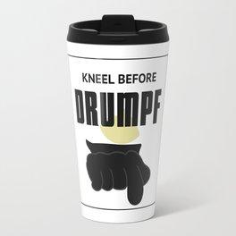 Kneel Before Drumpf Travel Mug