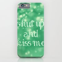 Shut Up and Kiss Me Slim Case iPhone 6s