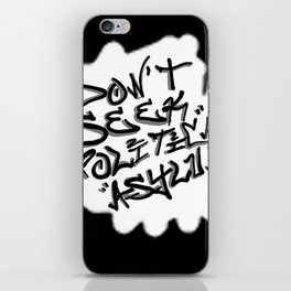 Don't Seek Political Asylum iPhone Skin