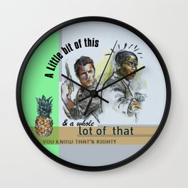 """A Little bit of this & a Whole Lot of That"" - Psych Quotes Wall Clock"