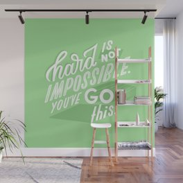 hard is not impossible Wall Mural