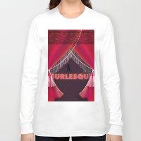 burlesque Long Sleeve T-shirts featuring burlesque by veronique jacquart