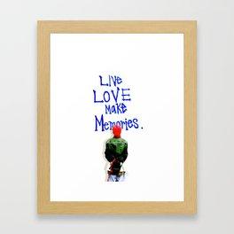 Live Love Make Memories, G-Dragon... Framed Art Print