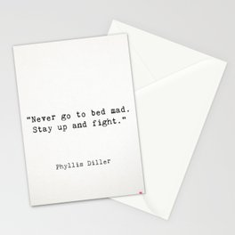 "Phyllis Diller ""Never go to bed mad. Stay up and fight."" Stationery Cards"