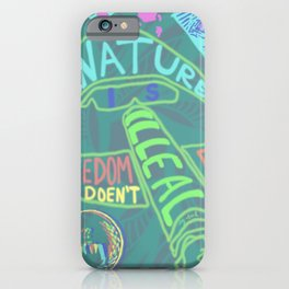 If Nature Is Illegal Feedom Doesn't Exist iPhone Case