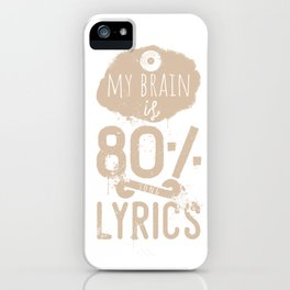 My brain is 80% lyrics quote iPhone Case