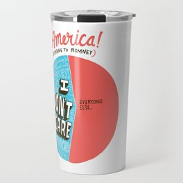 The 47% of America Romney Doesn't Care About Travel Mug