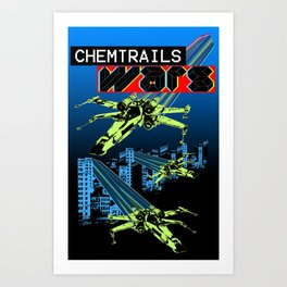 CHEMTRAILS WARS Art Print
