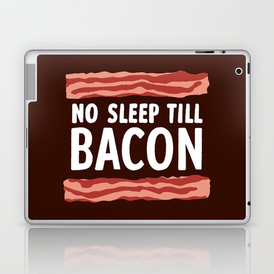 No Sleep Till Bacon Laptop & iPad Skin