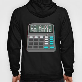 Be Audit You Can Be Funny Accountant Auditor Pun Hoody