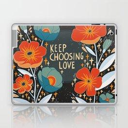 Keep choosing love Laptop & iPad Skin