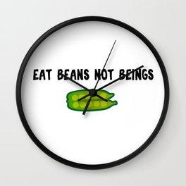 Eat Beans, Not Beings! Wall Clock