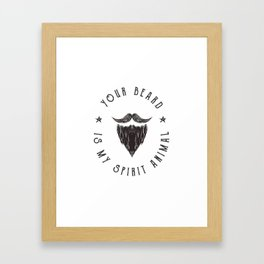Foul Mouth :: Your Beard Is My Spirit Animal Framed Art Print