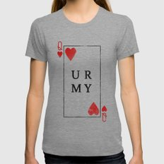 UR QUEEN OF MY HEART Womens Fitted Tee Tri-Grey SMALL