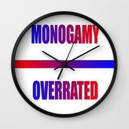 monogamy... overrated Wall Clock