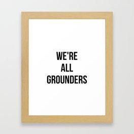 Grounders -The 100 Framed Art Print