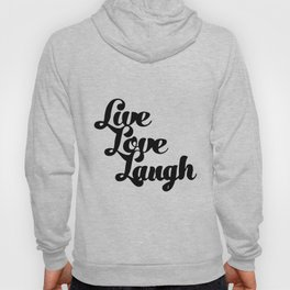 Live Love Laugh Hoody