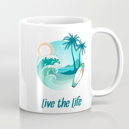 Surfer's Live The Life Motivational Inspirational T-Shirt Coffee Mug