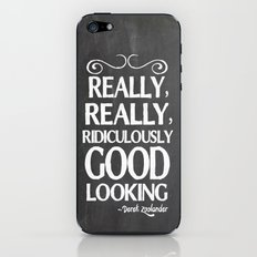 Really, really, ridiculously good looking (Zoolander). iPhone & iPod Skin