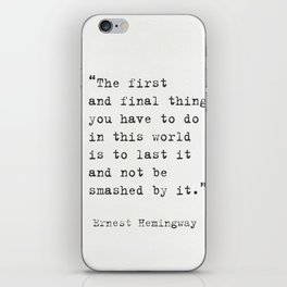 """""""The first and final thing you have to do in this world is to last it and not be smashed by it."""" Ern iPhone Skin"""