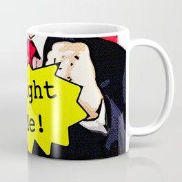Fight Me! Coffee Mug