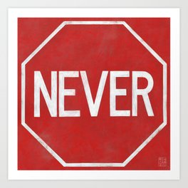 NEVER STOP Art Print