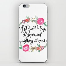 Let's Not Try to Figure Out Everything at Once - Calligraphy and Watercolor Floral  iPhone & iPod Skin