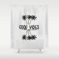 good vibes Shower Curtains featuring Good Vibes by Mason Denaro
