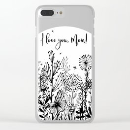 I love you, Mom! Clear iPhone Case
