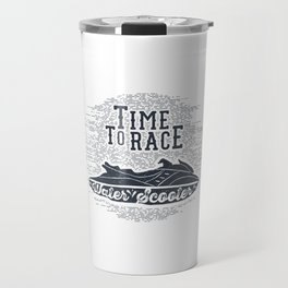 Time To Race. Water Scooter Travel Mug